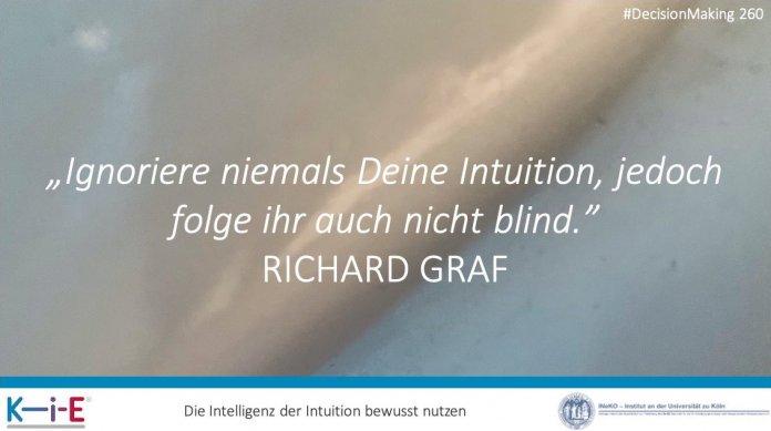 """KiE: """"Ignoriere niemals Deine Intuition, jedoch folge ihr auch nicht blind."""" RICHARD GRAF"""