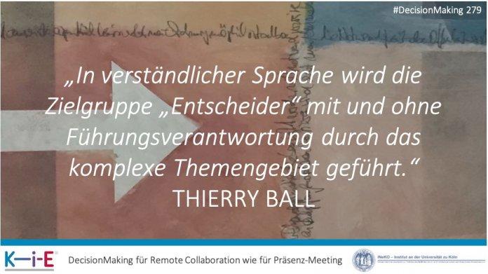"""""""In verständlicher Sprache wird die Zielgruppe """"Entscheider"""" mit und ohne Führungsverantwortung durch das komplexe Themengebiet geführt."""" THIERRY BALL"""