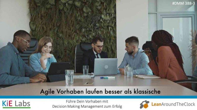 388-3 Agile Vorhaben laufen besser als klassische!
